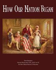 How Our Nation Began