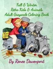 Fall & Winter Retro Kids & Animals Adult Grayscale Coloring Book: Retro Fun