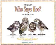 Who Says Hoo?: A Book for Babies & Toddlers - and anybody else that likes animals.