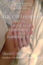 Touch Therapy for the Critically, Chronically and Terminally Ill