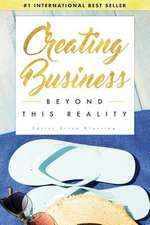 Creating Business Beyond This Reality