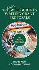 Quick Wise Guide to Writing Grant Proposals