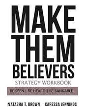 Make Them Believers Strategy Workbook