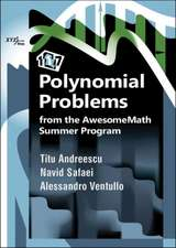 Andreescu, T:  117 Polynomial Problems from the AwesomeMath