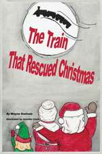 The  Train That Rescued Christmas