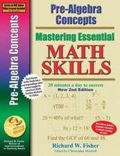 Pre-Algebra Concepts 2nd Edition, Mastering Essential Math Skills