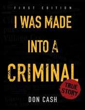 I Was Made Into A Criminal