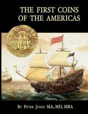 The First Coins of the Americas: A Collector's Personal Journey with Cobs