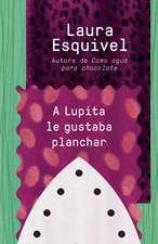 A Lupita Le Gustaba Planchar:  [Lupita Always Liked to Iron]