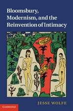 Bloomsbury, Modernism, and the Reinvention of Intimacy