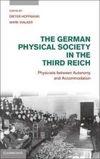 The German Physical Society in the Third Reich: Physicists between Autonomy and Accommodation