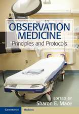 Observation Medicine: Principles and Protocols