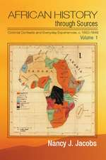 African History through Sources: Volume 1, Colonial Contexts and Everyday Experiences, c.1850–1946