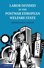 Labor Divided in the Postwar European Welfare State: The Netherlands and the United Kingdom