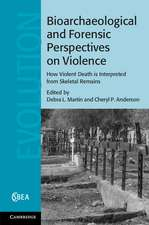 Bioarchaeological and Forensic Perspectives on Violence: How Violent Death Is Interpreted from Skeletal Remains