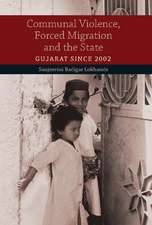 Communal Violence, Forced Migration and the State: Gujarat since 2002