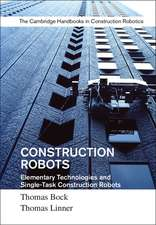 Construction Robots: Volume 3: Elementary Technologies and Single-Task Construction Robots