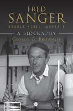 Fred Sanger - Double Nobel Laureate: A Biography