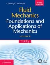 Fluid Mechanics: Volume 2: Foundations and Applications of Mechanics