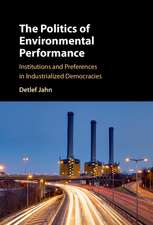The Politics of Environmental Performance: Institutions and Preferences in Industrialized Democracies