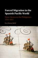 Forced Migration in the Spanish Pacific World: From Mexico to the Philippines, 1765–1811