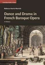 Dance and Drama in French Baroque Opera: A History