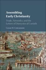 Assembling Early Christianity: Trade, Networks, and the Letters of Dionysios of Corinth