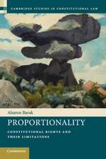 Proportionality: Constitutional Rights and their Limitations