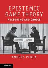 Epistemic Game Theory: Reasoning and Choice