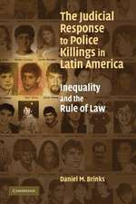 The Judicial Response to Police Killings in Latin America: Inequality and the Rule of Law