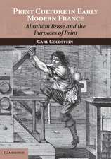 Print Culture in Early Modern France: Abraham Bosse and the Purposes of Print