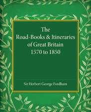 The Road-Books and Itineraries of Great Britain 1570 to 1850: A Catalogue