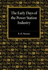 The Early Days of the Power Station Industry