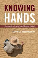 Knowing Hands: The Cognitive Psychology of Manual Control