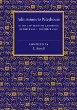 Admissions to Peterhouse: In the University of Cambridge October 1911–December 1930