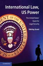 International Law, US Power: The United States' Quest for Legal Security