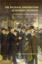The Political Construction of Business Interests: Coordination, Growth, and Equality