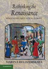 Rethinking the Renaissance: Burgundian Arts across Europe