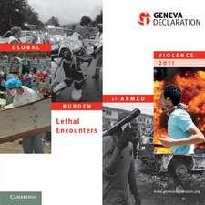 Global Burden of Armed Violence 2011: Lethal Encounters