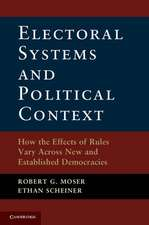 Electoral Systems and Political Context: How the Effects of Rules Vary Across New and Established Democracies