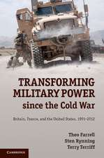 Transforming Military Power since the Cold War: Britain, France, and the United States, 1991–2012