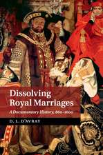 Dissolving Royal Marriages: A Documentary History, 860–1600