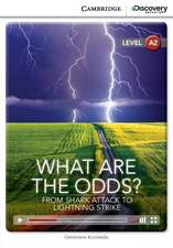 What Are the Odds? From Shark Attack to Lightning Strike Low Intermediate Book with Online Access