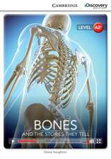 Bones: And the Stories They Tell Low Intermediate Book with Online Access