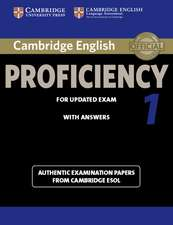 Cambridge English Proficiency 1 for Updated Exam Student's Book with Answers: Authentic Examination Papers from Cambridge ESOL