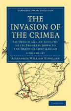 The Invasion of the Crimea 8 Volume Paperback Set: Its Origin and an Account of its Progress Down to the Death of Lord Raglan