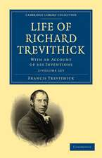 Life of Richard Trevithick 2 Volume Set: With an Account of his Inventions