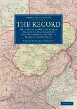 The Record: Or, a Series of Official Papers Relative to the Condition and Treatment of the Native Tribes of South Africa