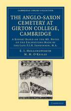The Anglo-Saxon Cemetery at Girton College, Cambridge: A Report Based on the MS. Notes of the Excavations Made by the Late F. J. H. Jenkinson, M.A.