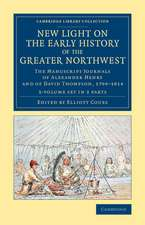 New Light on the Early History of the Greater Northwest 2 Volume Set: The Manuscript Journals of Alexander Henry and of David Thompson, 1799–1814
